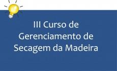 III Curso de Gerenciamento de Secagem da Madeira